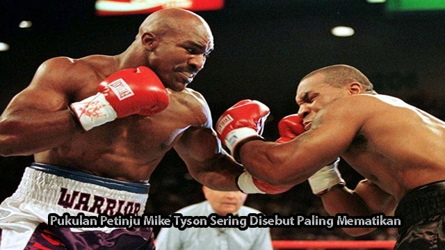 Pukulan Petinju Mike Tyson Sering Disebut Paling Mematikan